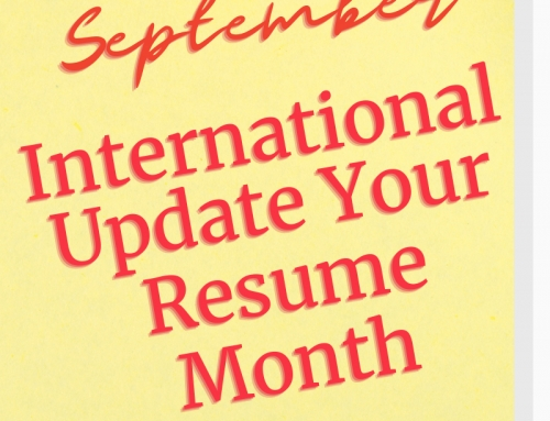 September is International Update Your Resume Month —This is as Important as it Gets!